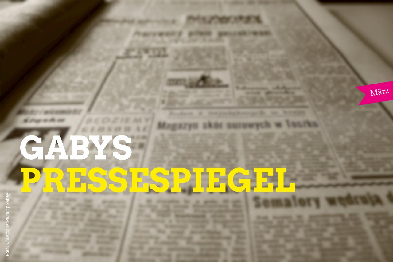 Gabys Pressespiegel (März)