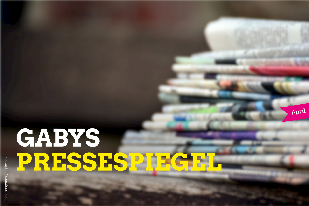 Gabys Pressespiegel (April)